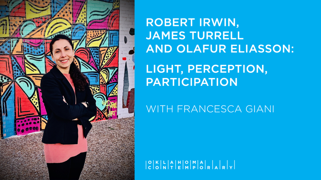 """A smiling woman in a black jacket stands in front of a brightly colored mural along with a block of text reading """"ROBERT IRWIN, JAMES TURRELL AND OLAFUR ELIASSON: LIGHT, PERCEPTION, PARTICIPATIONS WITH FRANCESCA GIANI"""""""