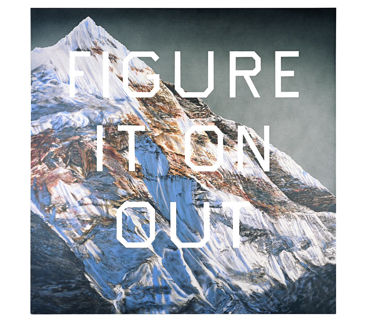 """In capital white letters the phrase """"Figure It On Out"""" appears in front of a snow covered mountian peak."""