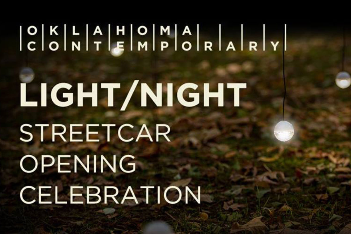 "Oklahoma Contemporary logo on a graphic reading ""LIGHT/NIGHT STREETCAR OPENING CELEBRATION"""