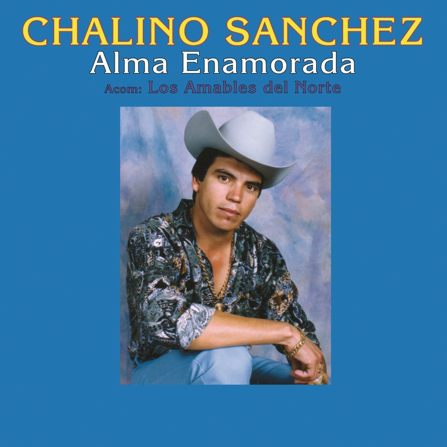 "Album art for the song ""Alma Enamorada"" by Chalino Sanchez, depicting the artist seated with a cowboy hat"