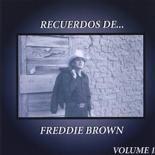 "Album artwork for the collection ""Recuerdos de Freddie Brown,"" depicting the recording artist in a cowboy hat with a jacket slung over his shoulder"
