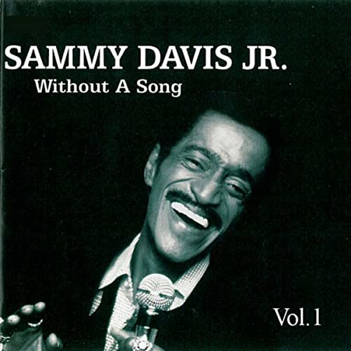 "Album artwork for ""Without a Song"" by Sammy Davis Jr., featuring the recording artist smiling while singing into a microphone"